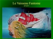Le Vaisseau Fantome