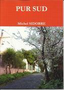 PUR SUD   Michel SIDOBRE