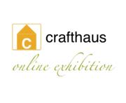 crafthaus online Exhibitions