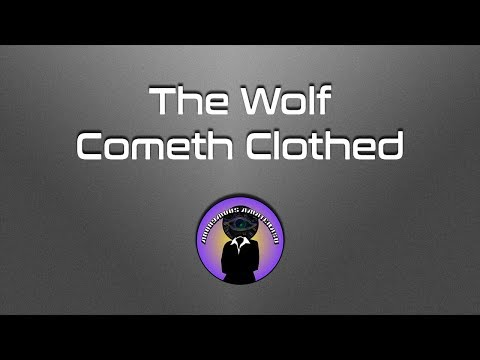 The Wolf Cometh Clothed