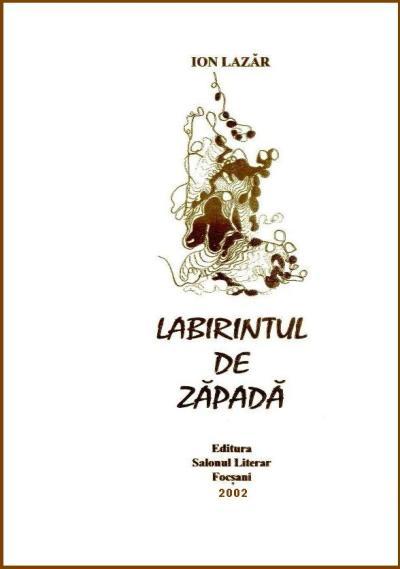 """""""Labirintul de zăpadă"""" - Ion Lazăr da Coza"""