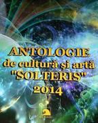 """""""SOLTERIS"""" 2014 - Antologie de cultură și artă"""