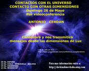 CONTACTOS CON EL UNIVERSO DOMINGO 26 DE MAYO CON ANTONIO CERDAN