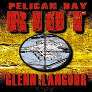 PELICAN BAY RIOT: A True Thriller of Organized Crime and Corruption in Prison (Roll Call)