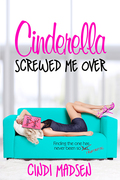 REVIEW! CINDERELLA SCREWED ME OVER Do You Really Have to Date the Frogs to Find the Prince?