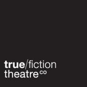 True/Fiction Theatre