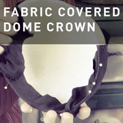 29 - FABRIC COVERED DOME CROWN
