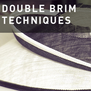 16 - DOUBLE BRIM TECHNIQUES