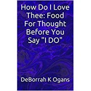 Book Giveaway 2/3/18 - 2/4/18 - How Do I Love Thee: Food For Thought Before You Say I DO