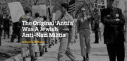 The Original Antifa Was A Jewish Militia