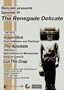 Episode III : The Renegade Delicate