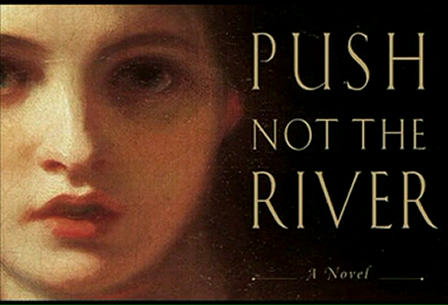 Book Trailer for PUSH NOT THE RIVER