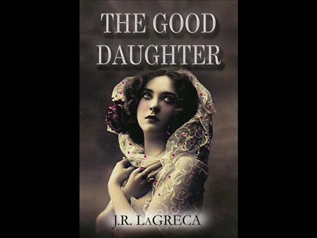 The Good Daughter by J. R. LaGreca - Book Trailer