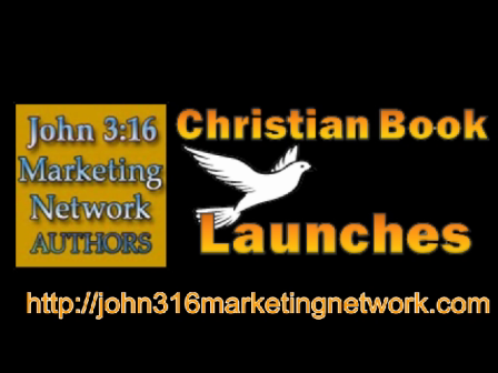 John 3:16 Monthly Book Launches for Christian Authors