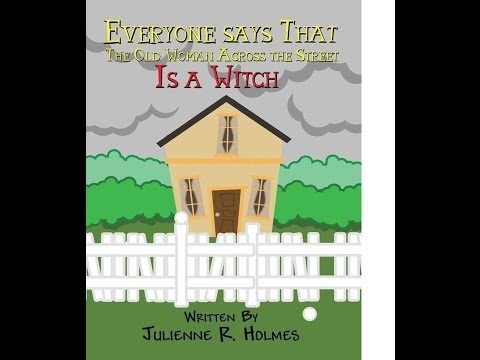 Everyone says that the woman across the street is a witch