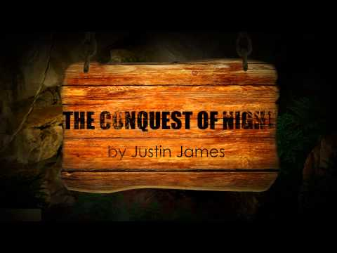 The Conquest of Night Book by Teen Author Justin James