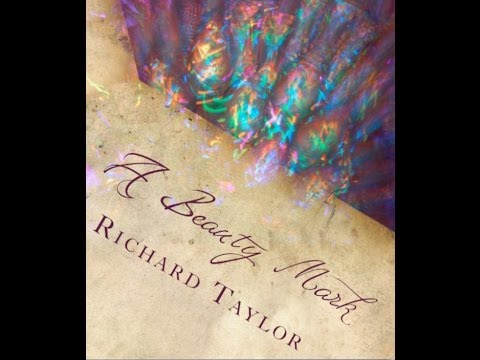A BEAUTY MARK Book Promo Video by Richard Taylor