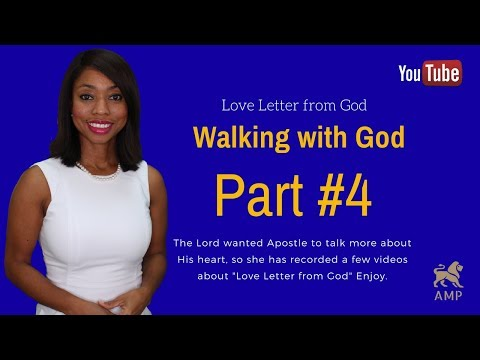 Love Letter from God to you: ( Part #4 ) Walking with the Living God - Knowing God Personally