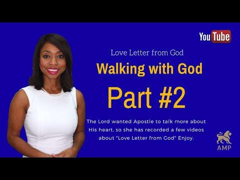 Love Letter from God to you: ( Part #2 ) Walking with the Living God - How to walk with God Everyday