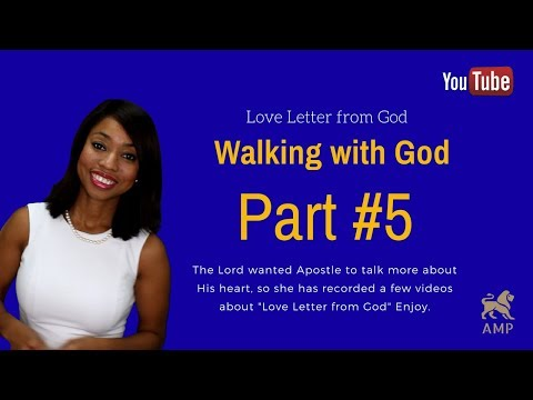 Love Letter from God to you: ( Part #5 ) Walking with the Living God