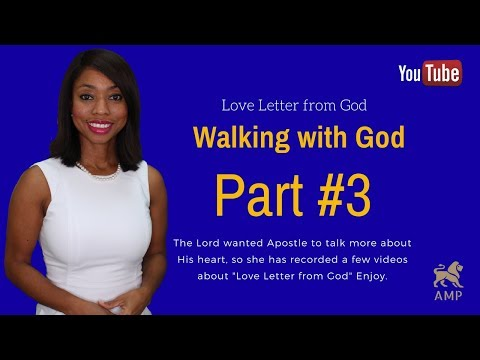 Love Letter from God to you: ( Part #3 ) Walking with the Living God - Knowing God Personally