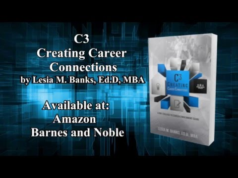 Book Video Trailer: C3 CreatingCareerConnections by Dr. Lesia M. Banks