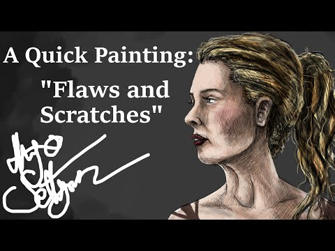 """A Quick Painting - """"Flaws and Scratches"""""""