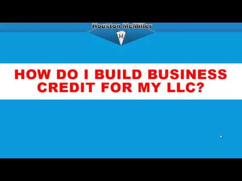 How do I build business credit for my LLC? www.houstonmcmiller.com
