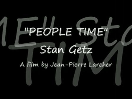 """PEOPLE TIME - Stan Getz - (part 9 - last)"