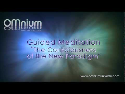 2012 12 23 - Guided Meditation 'The Consciousness of the New Paradigm'