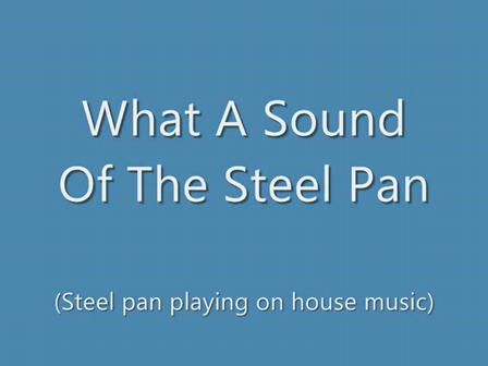 What A Sound Of Steel Pan