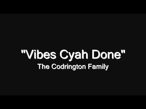Vibes Cyah Done - The Codrington Pan Family