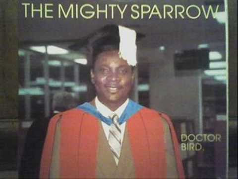 Doctor Bird (1988) The Mighty Sparrow celebrates his Doctorate!