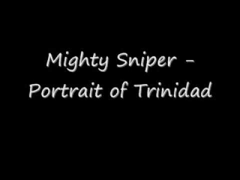 Mighty Sniper - Portrait of Trinidad