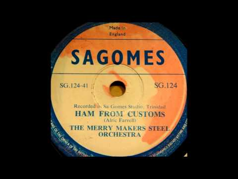 Merry Makers Steel Orchestra - Ham From Customs - 1952
