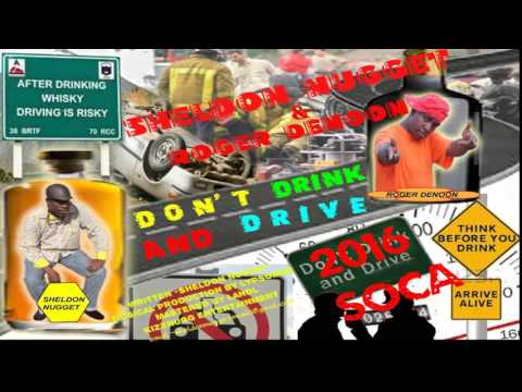 DON'T DRINK & DRIVE --SHELDON NUGGET AND ROGER DENOON --2016 soca