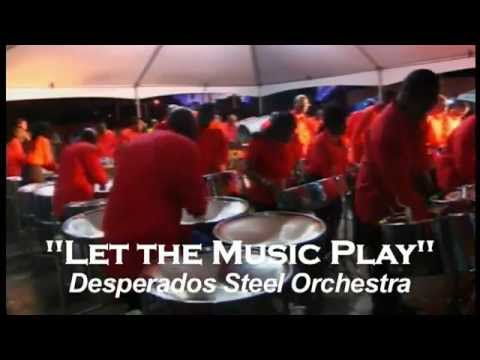 Desperadoes Steel Orchestra - Let The Music Play