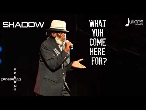 "Shadow - What Yuh Come Here For ""2016 Soca"" (Trinidad)"