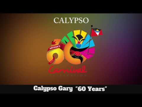 (Antigua-Barbuda Carnival 2016 Calypso Music) Calypso Gary - 60 Years
