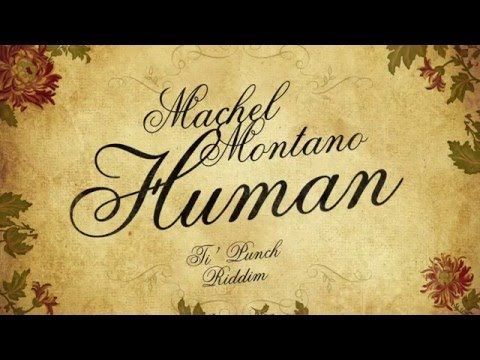 Human  - Machel Montano | Soca 2016