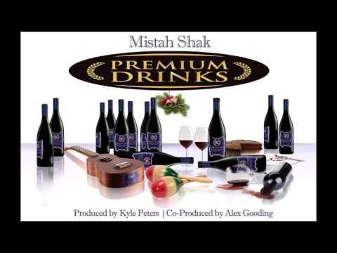 Mistah Shak- PREMIUM DRINKS (Soca-Parang 2016)