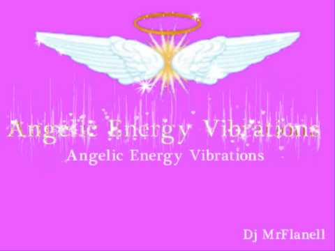 Angelic Energy Vibrations - Dj Mrflanell