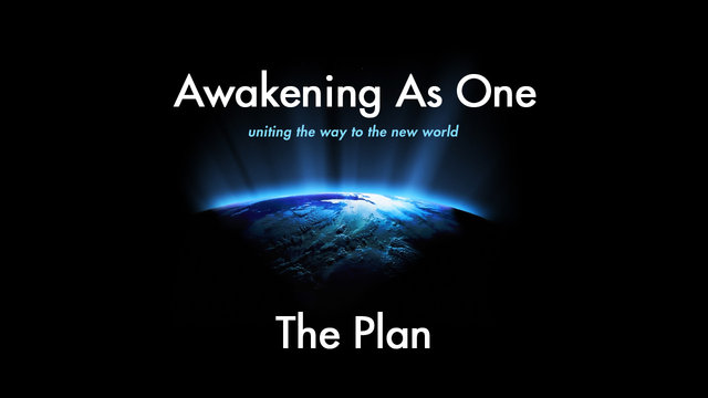 Awakening As One - The Plan