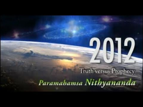 2012: Truth, not Just Prophecy by Nithyananda