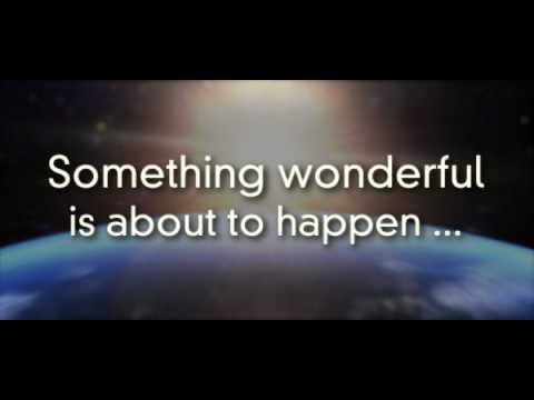 "2010 Something Wonderful is About to Happen - "" The Motion Picture "" - off by a year or so...but still!!!"