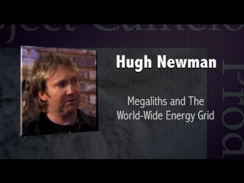 PROJECT CAMELOT : HUGH NEWMAN AND THE WORLDWIDE ENERGY GRID - May 24, 2011