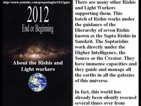 2012   End or Beginning Part 2   About the Rishis and Light Workers
