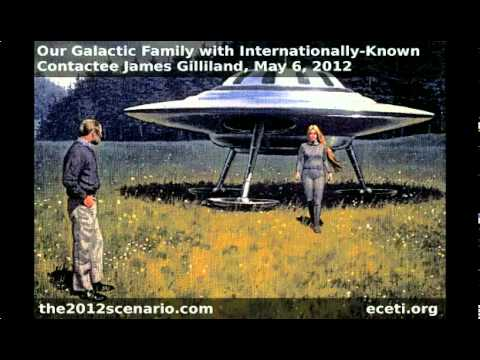 Our Galactic Family Of Light With Internationally-Known Contactee James Gilliland May 6 2012