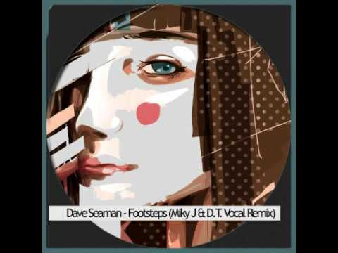 Dave Seaman - Footsteps ( HOME ) ~ (Miky J & D.T. Vocal Mix) - Aug.25, 2012