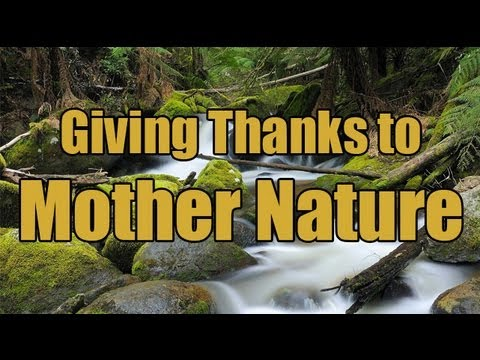 Spiritual Knowledge: Giving Thanks to Mother Nature